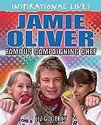 Jamie Oliver (Inspirational Lives) by Liz…