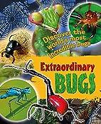 Extraordinary Bugs by Leon Gray