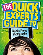 Mobile Phone Photography (Quick Expert's…