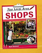 Shops (Your Local Area) by Ruth Thomson