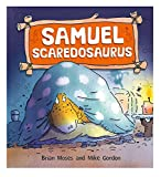 Samuel Scaredosaurus / written by Brian Moses ; illustrated by Mike Gordon