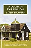 A death in the pavilion / by Caroline Dunford