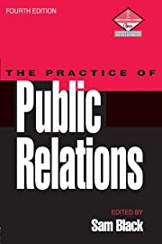 Practice of Public Relations, Fourth Edition…