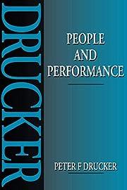 PEOPLE AND PERFORMANCE de Peter F. Drucker