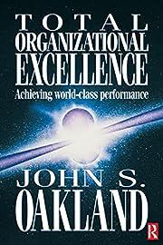 Total Organizational Excellence por John S…