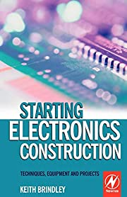Starting Electronics Construction:…
