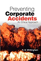 Preventing Corporate Accidents: An Ethical…