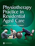 Physiotherapy practice in residential aged care / edited by Jennifer C. Nitz, Susan R. Hourigan