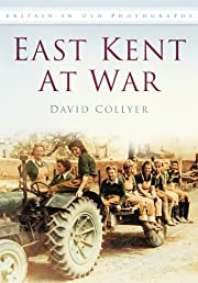 East Kent at War in Old Photographs (Britain…