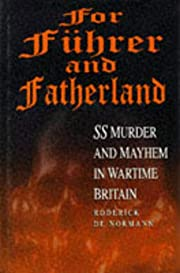 For Fuhrer and Fatherland: SS Murder and…