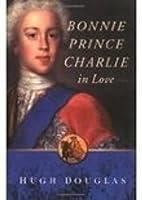 Bonnie Prince Charlie in Love by Hugh…