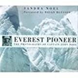 Everest Pioneer: The Photographs of Captain John Noel, Noel, Sandra
