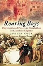 Roaring Boys: Shakespeare's Rat Pack by…