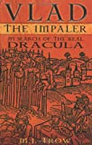 Vlad the Impaler : in search of the real Dracula / M.J. Trow