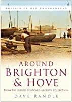 Around Brighton & Hove : from the Judges…
