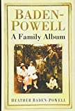 Baden-Powell : a family album / Heather Baden-Powell ; with a foreword by Lord Baden-Powell