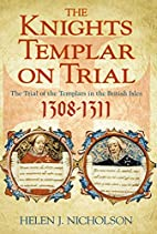 The Knights Templar on Trial: The Trial of…