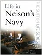 Life in Nelson's Navy by Brian Lavery