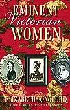 Eminent Victorian women / Elizabeth Longford
