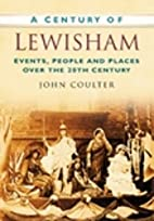 A Century of Lewisham by John Coulter