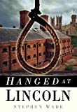 Hanged at Lincoln