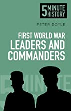 5 Minute History: First World War Leaders…