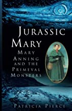 Jurassic Mary: Mary Anning and the Primeval…