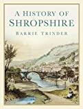 A history of Shropshire / Barrie Trinder ; drawings by Pat and Christopher Read ; cartography by Shirley Reynolds