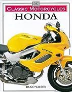 Honda (Classic Motorcycles) by Hugo Wilson