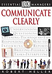 Communicating Clearly (Essential Managers)…