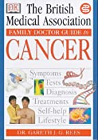 Cancer (BMA Family Doctor) by Gareth J.G.…