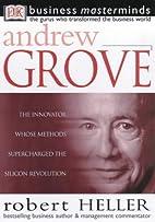 Andrew Grove by Robert Heller