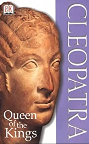 Cleopatra: The Queen of Kings (Discoveries)…