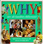 WHY ARE ALL FAMILIES DIFFERENT? (Why Books)…