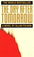 The Day After Tomorrow by Allan Folsom