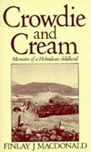 CROWDIE AND CREAM: MEMOIRS OF A HEBRIDEAN…
