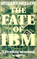 The Fate of IBM by Robert Heller