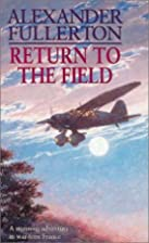 Return to the Field by Alexander Fullerton
