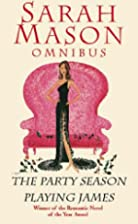 Omnibus: The Party Season / Playing James by…