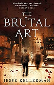 The Brutal Art por Jesse Kellerman