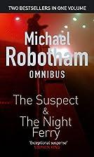 Michael Robotham Omnibus: 'The Suspect' and…