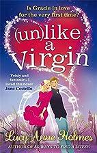 Unlike a Virgin by Lucy-Anne Holmes