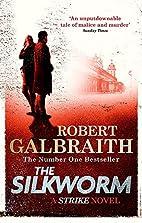 The Silkworm (Cormoran Strike) by Robert…