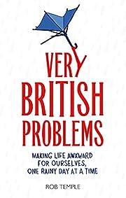 Very British Problems: Making Life Awkward…