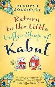 The Little Coffee Shop of Kabul – tekijä:…