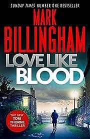 Love Like Blood (Tom Thorne Novels) af Mark…