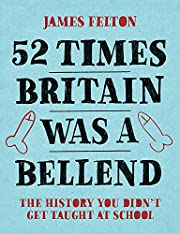 52 Times Britain was a Bellend: The History…