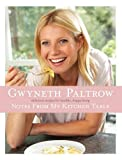 Notes from my kitchen table : delicious, easy recipes for healthy, happy living / Gwyneth Paltrow ; foreword by Mario Batali ; photographs by Ellen Silverman