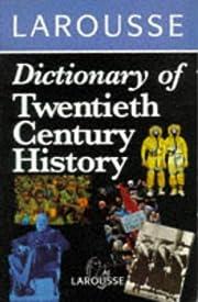 Larousse Dictionary of Twentieth Century…