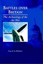 Battles Over Britain: The Archaeology of the…